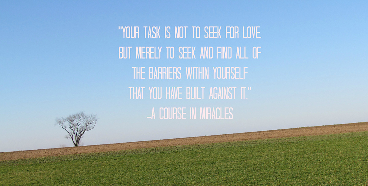Seek-Barriers-Within-Yourself-acim-love